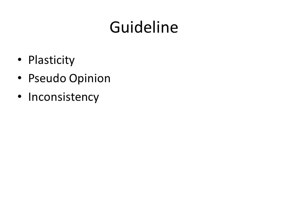 Guideline Plasticity Pseudo Opinion Inconsistency