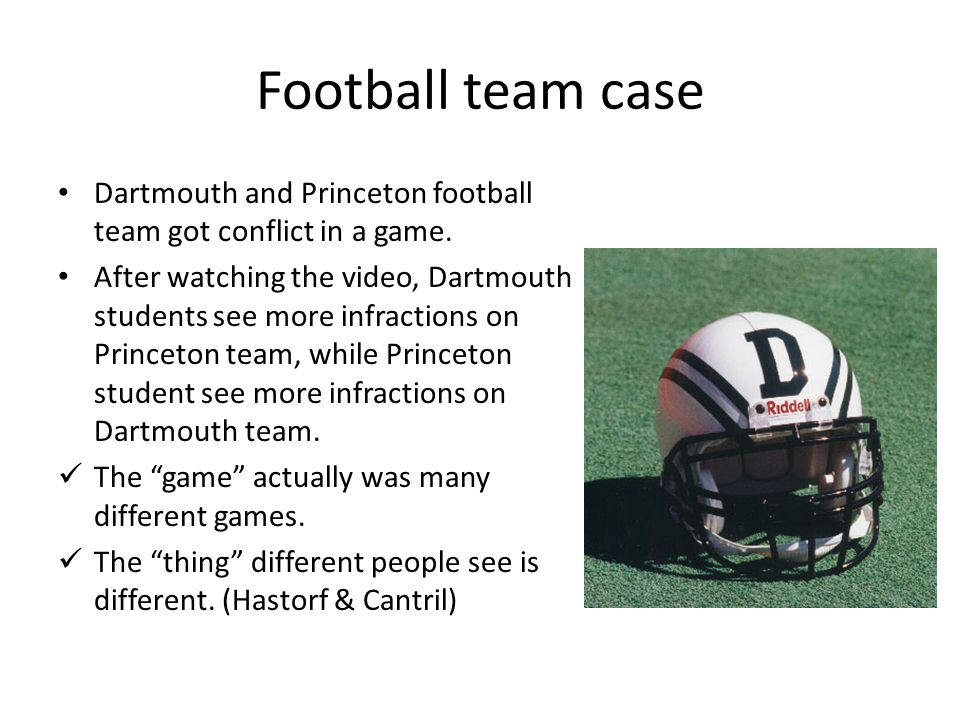 Football team case Dartmouth and Princeton football team got conflict in a game. After watching the video, Dartmouth students see more infractions on