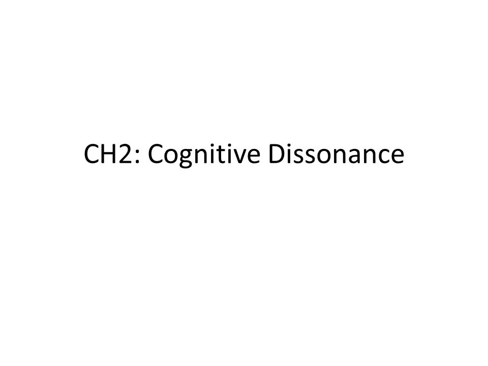 CH2: Cognitive Dissonance