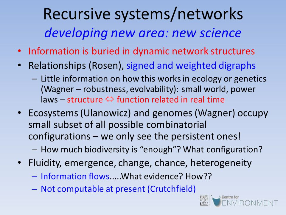 Recursive systems/networks developing new area: new science Information is buried in dynamic network structures Relationships (Rosen), signed and weig