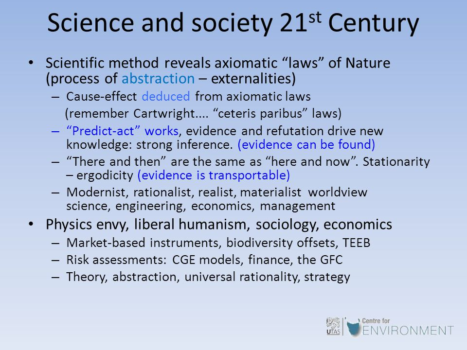 "Science and society 21 st Century Scientific method reveals axiomatic ""laws"" of Nature (process of abstraction – externalities) – Cause-effect deduced"