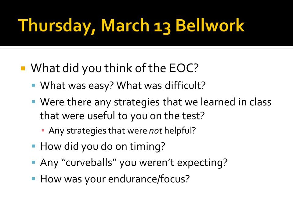  What did you think of the EOC.  What was easy.