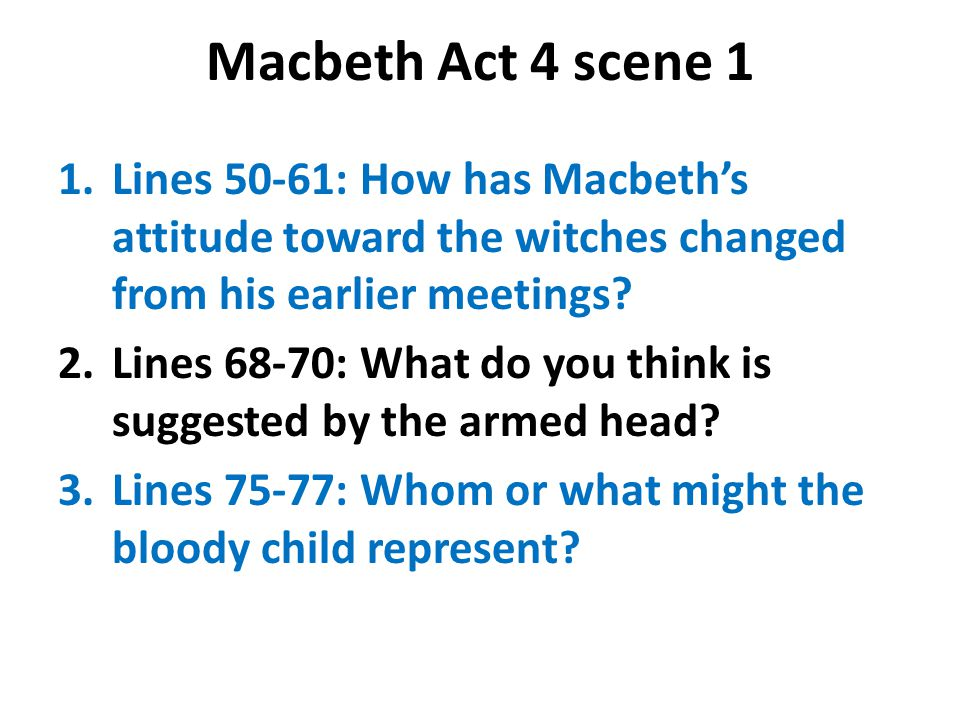 Macbeth Act 4 scene 1 4.Lines 79-81: How do you think this prophecy will affect Macbeth.