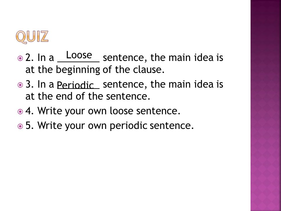  2. In a ________ sentence, the main idea is at the beginning of the clause.