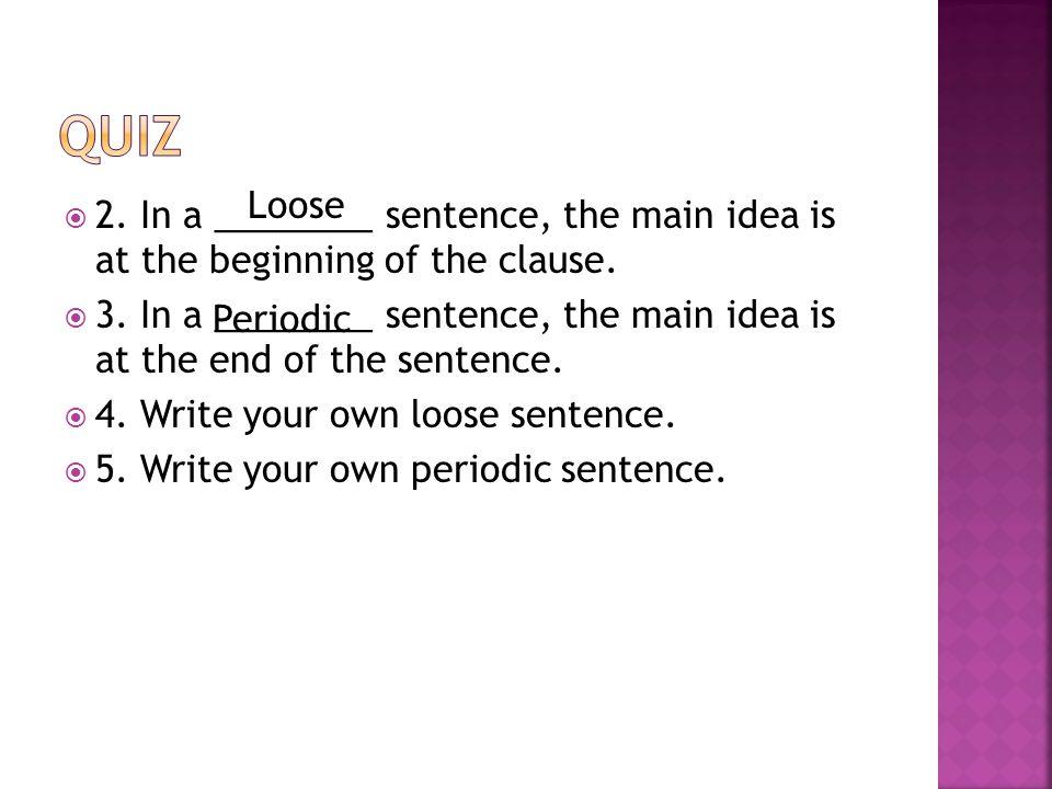  http://grammar.about.com/od/il/g/loosente rm.htm http://grammar.about.com/od/il/g/loosente rm.htm  http://grammar.about.com/od/pq/g/periodi csenterm.htm http://grammar.about.com/od/pq/g/periodi csenterm.htm  http://www.writingcentre.uottawa.ca/hyper grammar/sntorder.html http://www.writingcentre.uottawa.ca/hyper grammar/sntorder.html