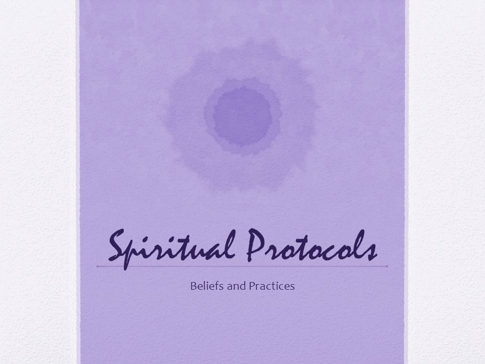 Spiritual Protocols Beliefs and Practices