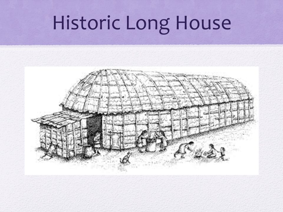 Historic Long House