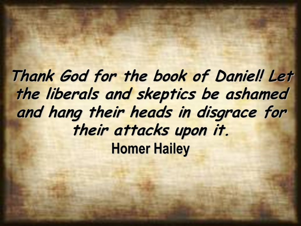 Thank God for the book of Daniel.