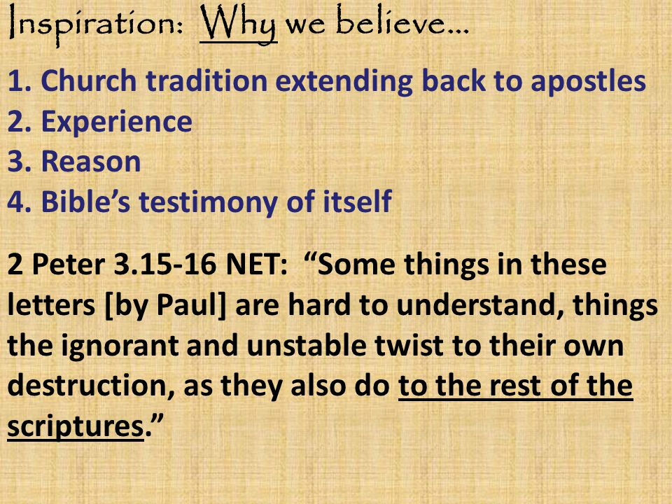 Inspiration: Why we believe… 1. Church tradition extending back to apostles 2.