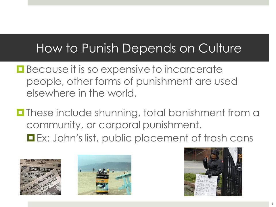 27 Different Approaches to Punishment  Incapacitation is an approach to punishment that seeks to protect society from criminals by imprisoning or executing them.