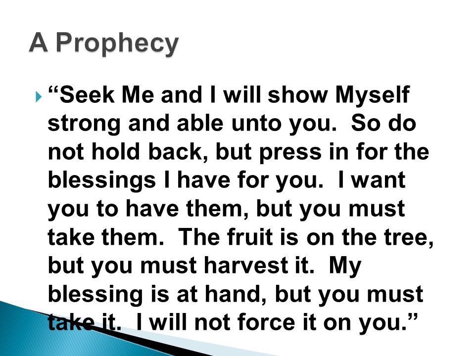  Seek Me and I will show Myself strong and able unto you.