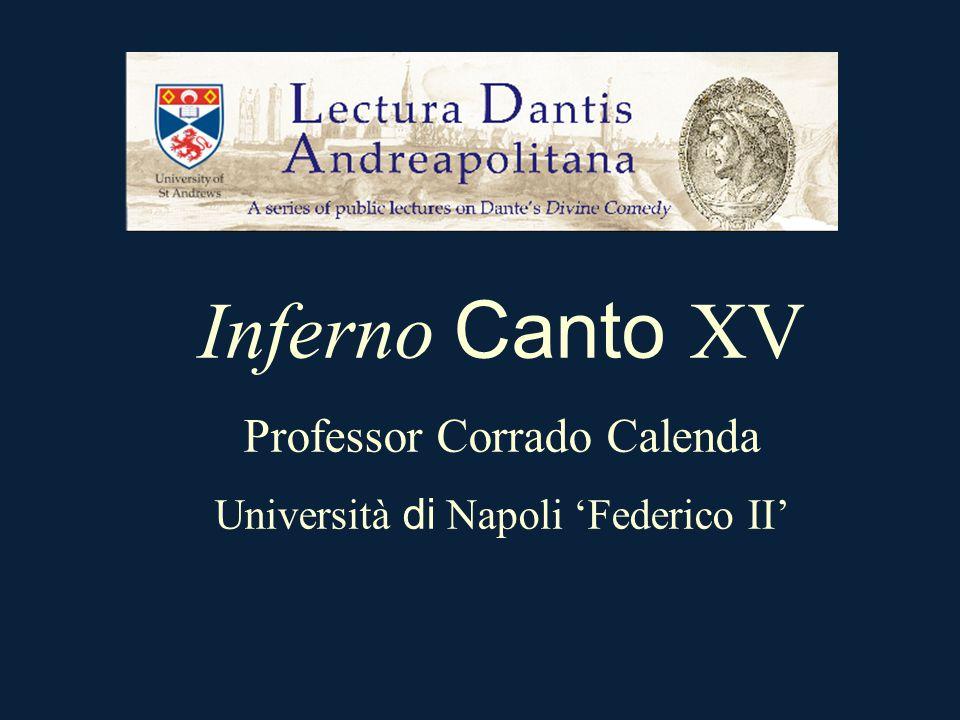 Inferno Canto XV Professor Corrado Calenda Università di Napoli 'Federico II'