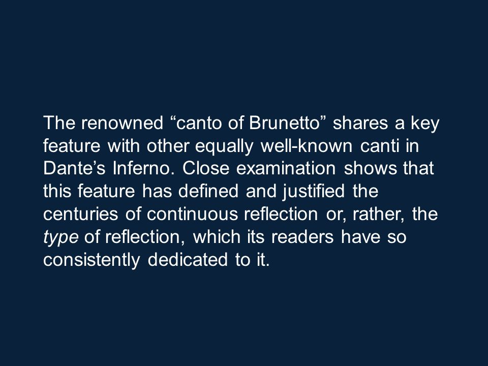 As Brunetto was saddened by not being able to give strength for the work of his pupil because of his death, so Dante is saddened in his turn by that death, unless, as Luciano Rossi would say, vv.