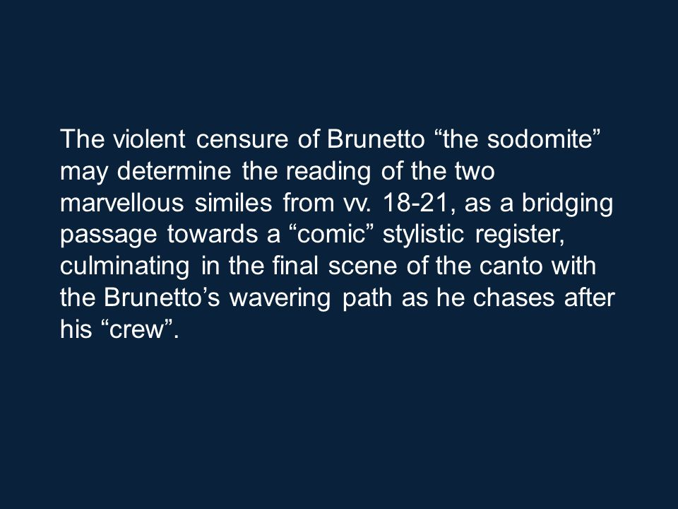 The violent censure of Brunetto the sodomite may determine the reading of the two marvellous similes from vv.