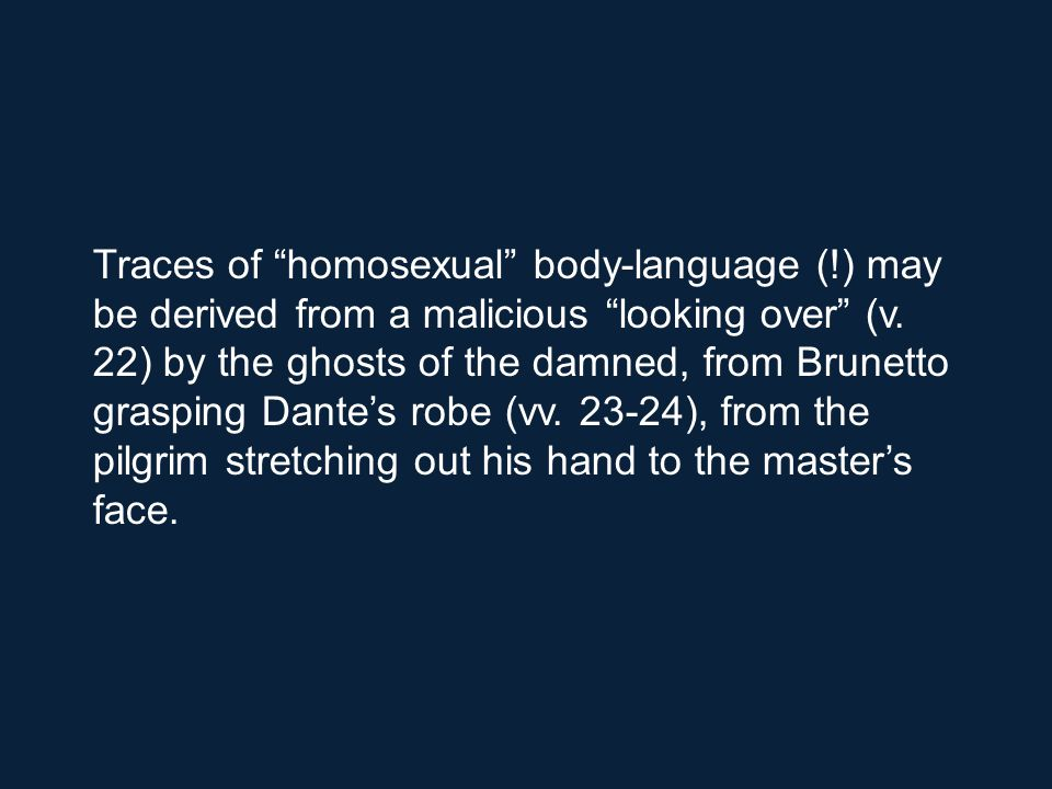 Traces of homosexual body-language (!) may be derived from a malicious looking over (v.