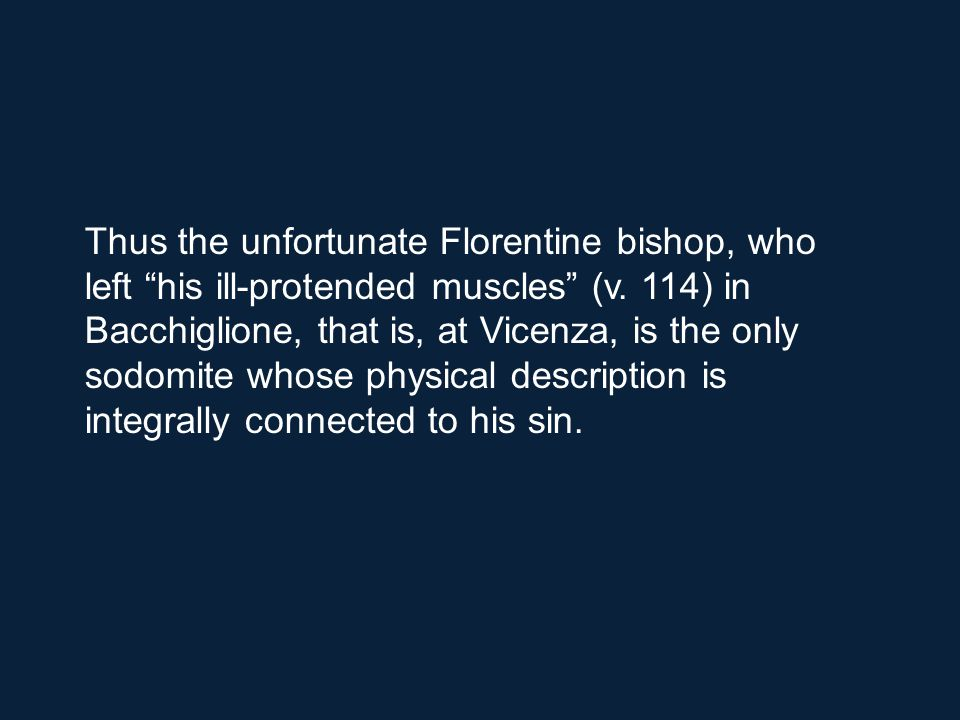 Thus the unfortunate Florentine bishop, who left his ill-protended muscles (v.