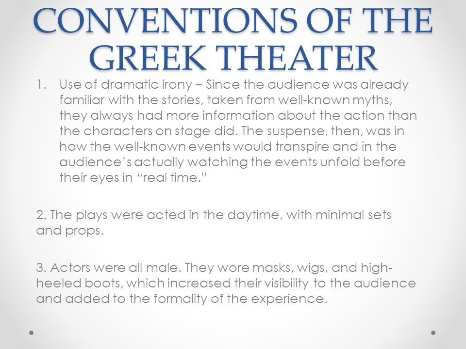 CONVENTIONS OF THE GREEK THEATER 4.