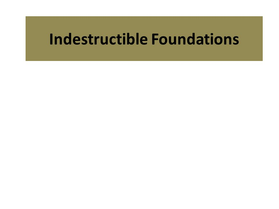 Indestructible Foundations