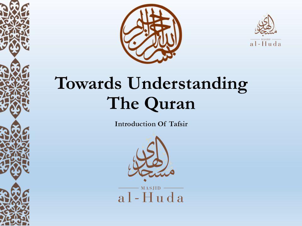 Towards Understanding The Quran Introduction Of Tafsir