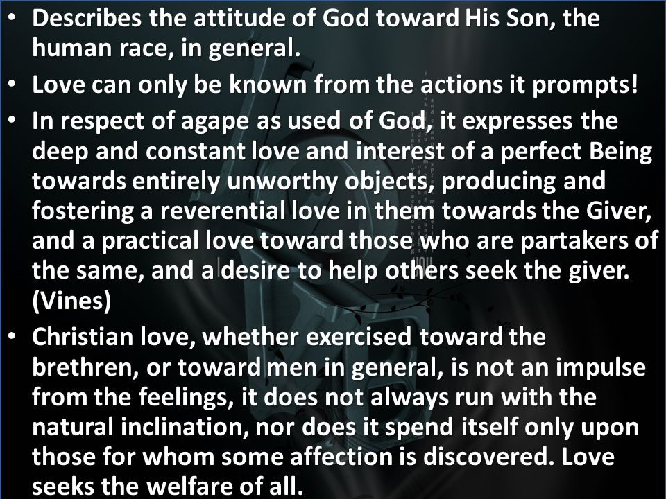 Describes the attitude of God toward His Son, the human race, in general.