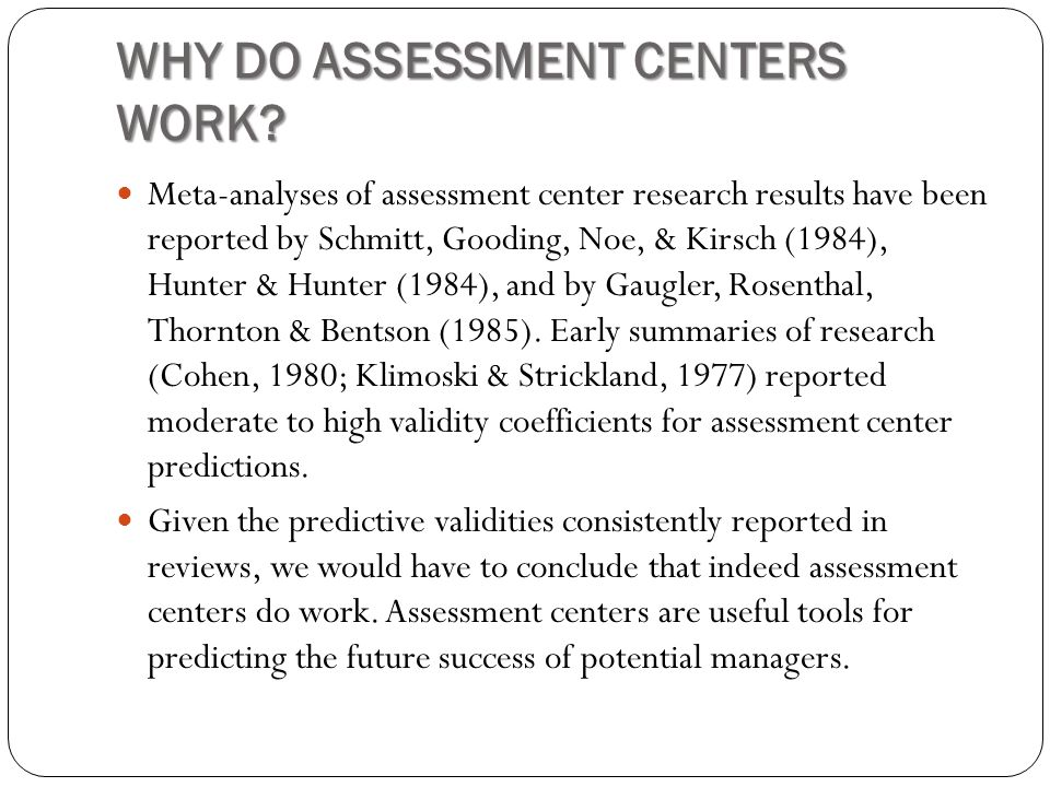 WHY DO ASSESSMENT CENTERS WORK.