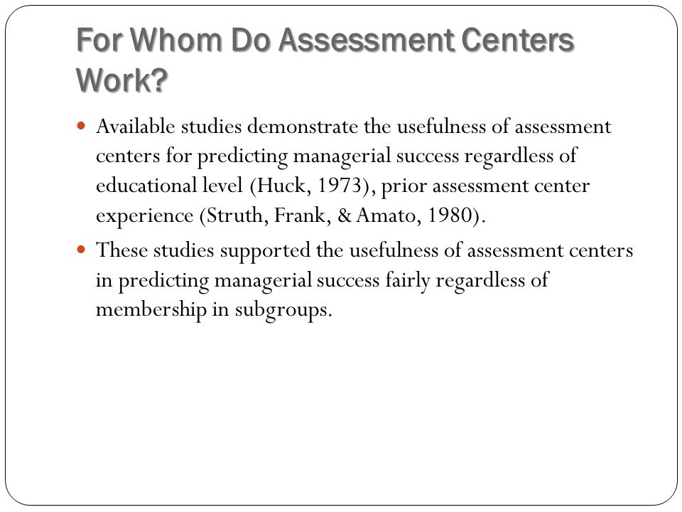For Whom Do Assessment Centers Work.