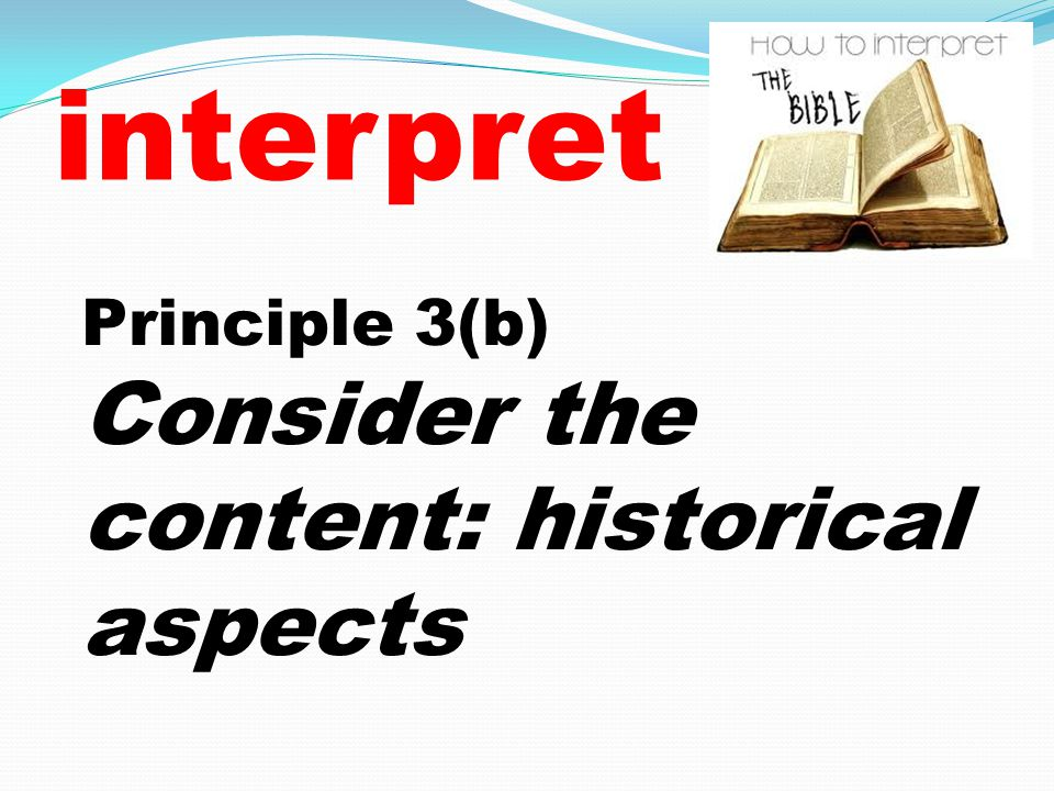 Principle 3(b) Consider the content: historical aspects
