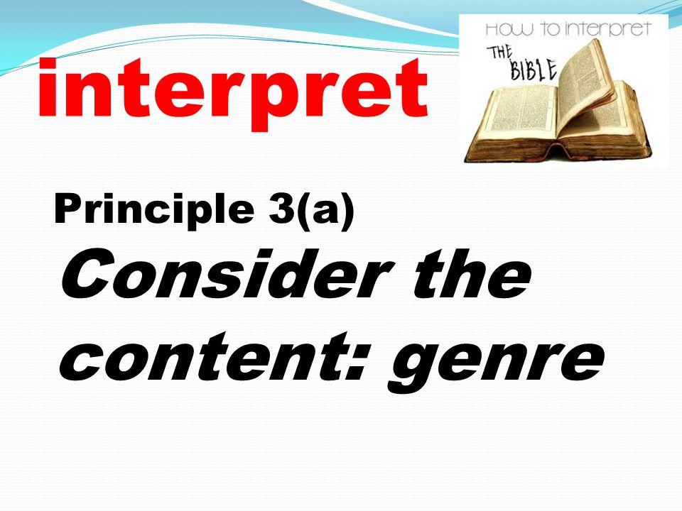interpret Principle 3(a) Consider the content: genre