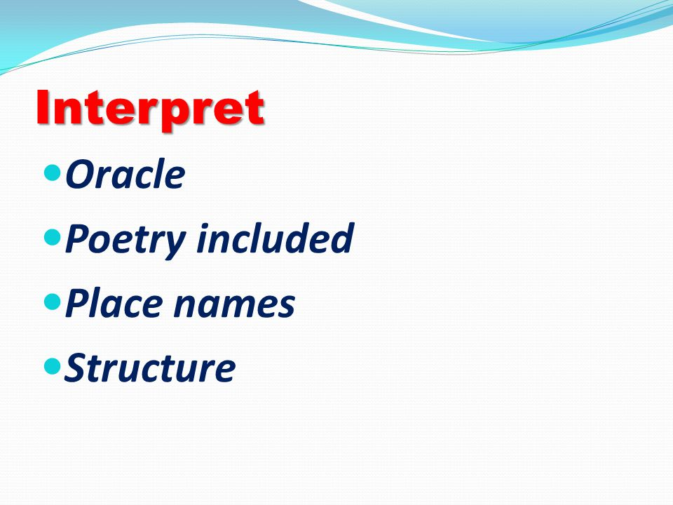 Interpret Oracle Poetry included Place names Structure