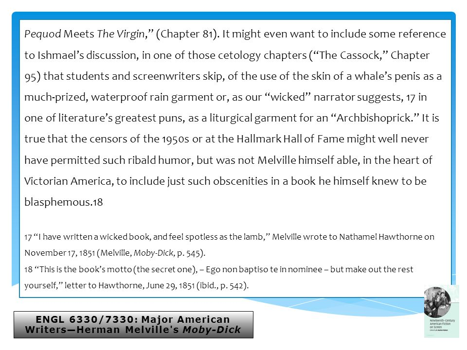 ENGL 6330/7330: Major American Writers—Herman Melville s Moby-Dick Pequod Meets The Virgin, (Chapter 81).