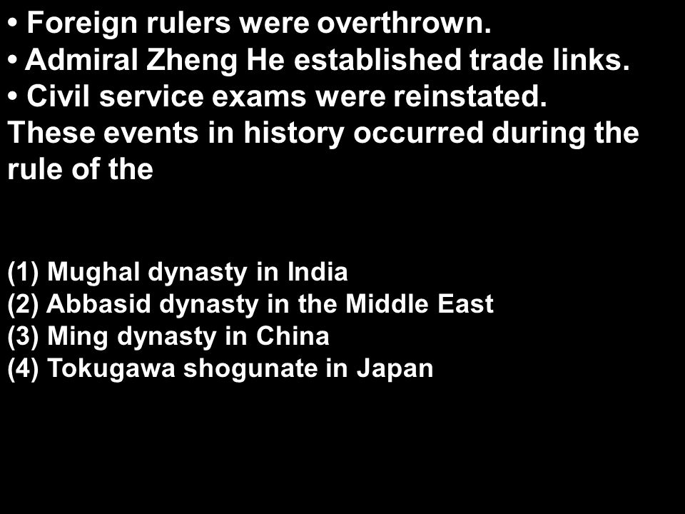Foreign rulers were overthrown. Admiral Zheng He established trade links. Civil service exams were reinstated. These events in history occurred during