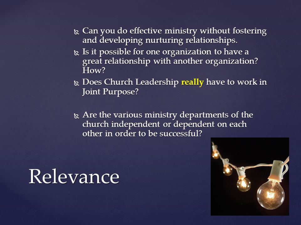  Can you do effective ministry without fostering and developing nurturing relationships.