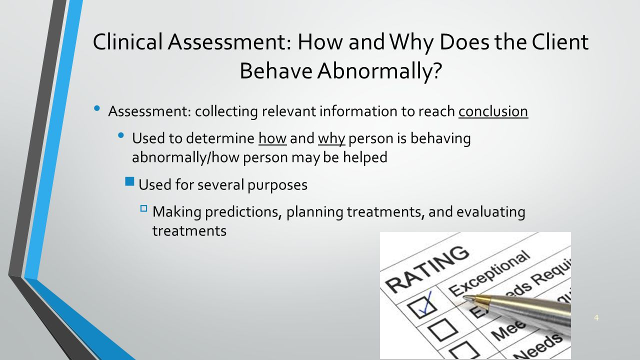 Clinical Assessment: How and Why Does the Client Behave Abnormally.
