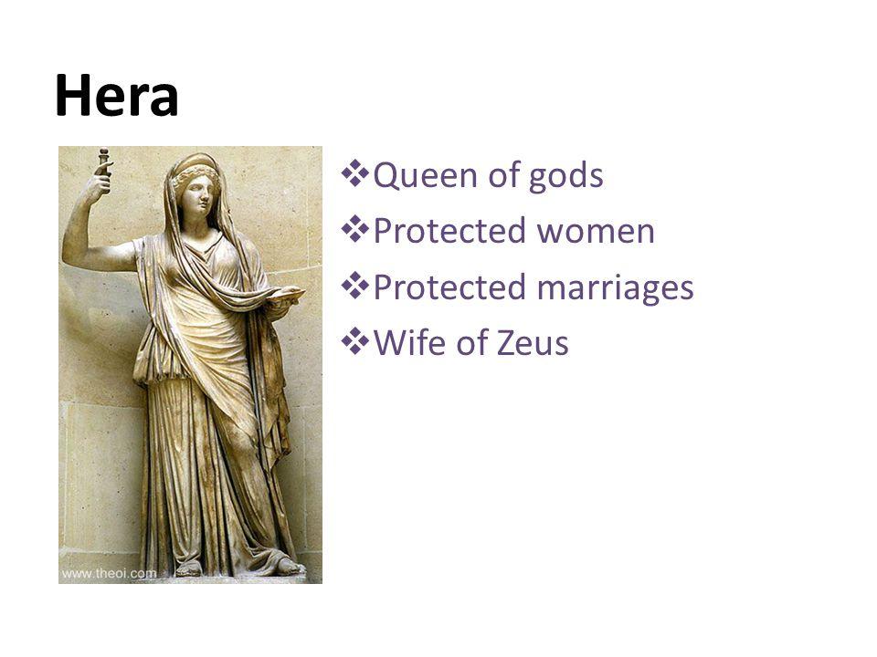 Hera  Queen of gods  Protected women  Protected marriages  Wife of Zeus