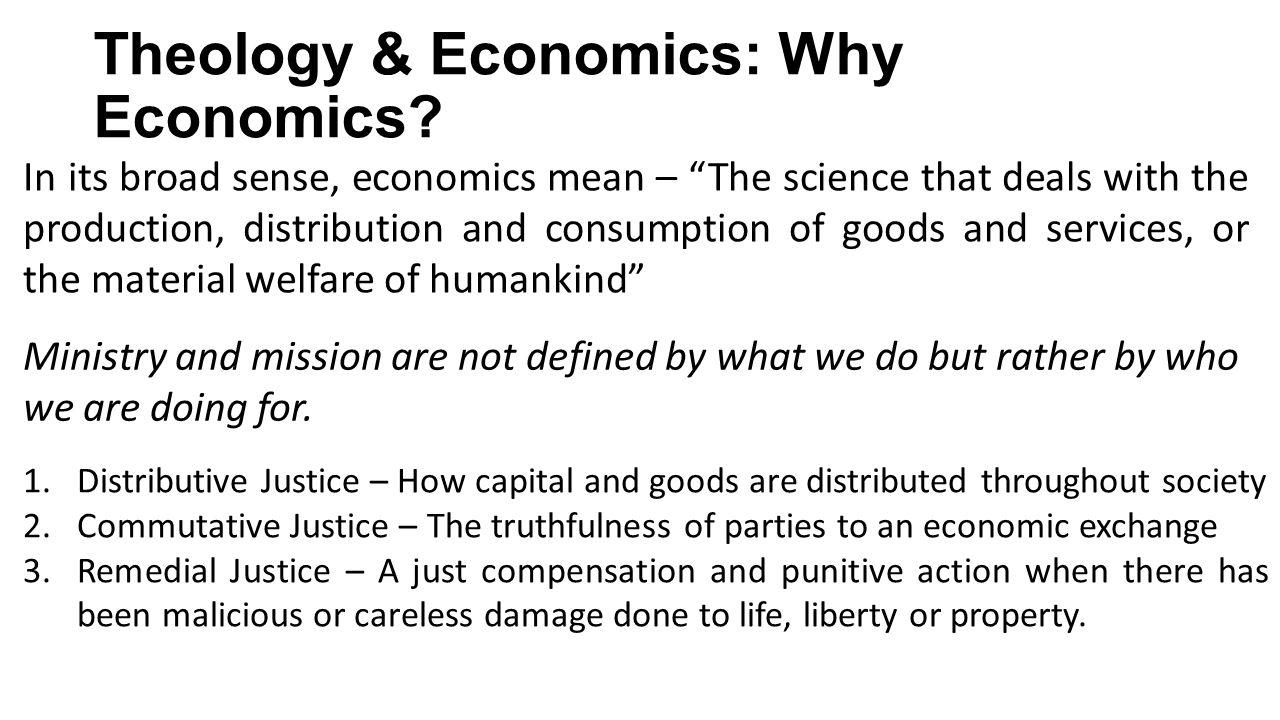 Theology & Economics: Why Economics.