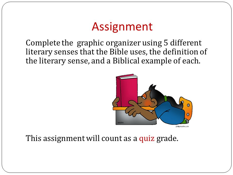 Assignment Complete the graphic organizer using 5 different literary senses that the Bible uses, the definition of the literary sense, and a Biblical example of each.