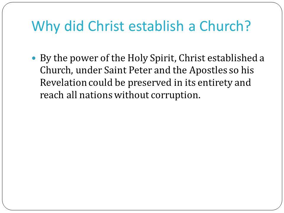 Why did Christ establish a Church.