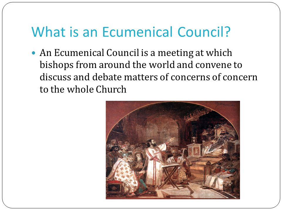 What is an Ecumenical Council.