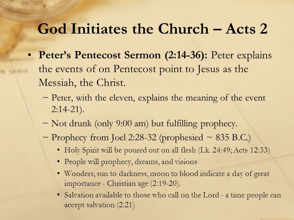 Peter's Pentecost Sermon (2:14-36): Peter explains the events of on Pentecost point to Jesus as the Messiah, the Christ. −Peter, with the eleven, expl