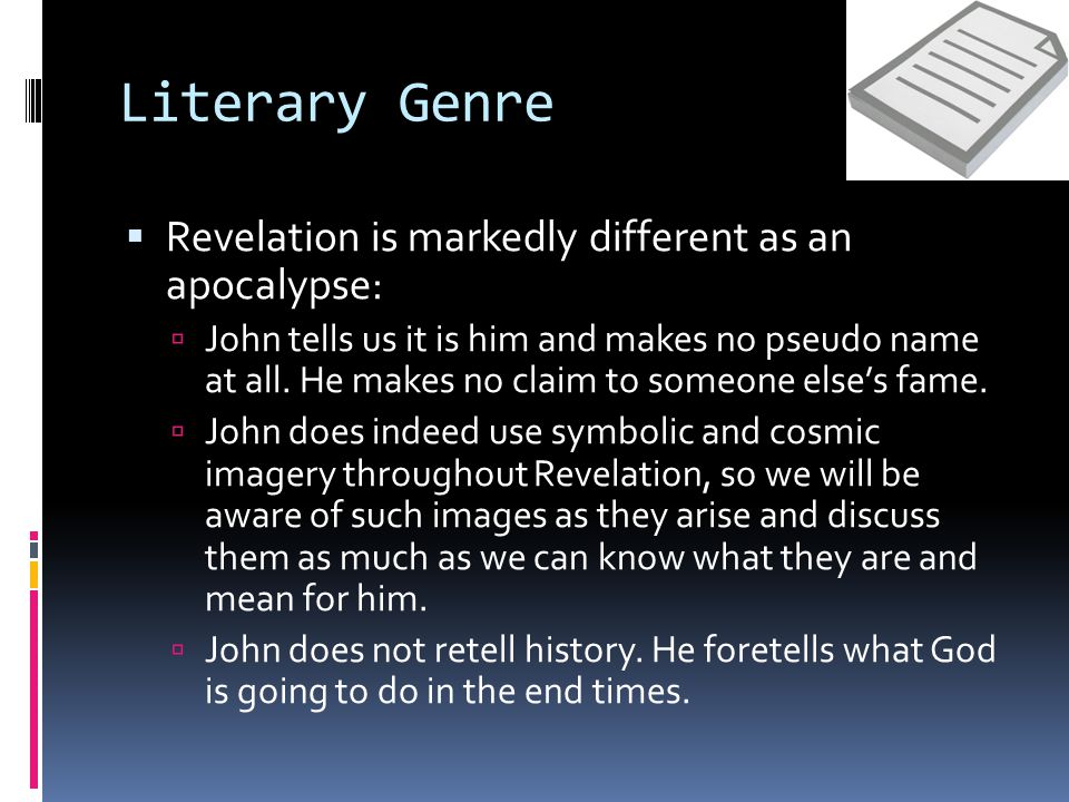 Literary Genre  Revelation is markedly different as an apocalypse:  John tells us it is him and makes no pseudo name at all. He makes no claim to so