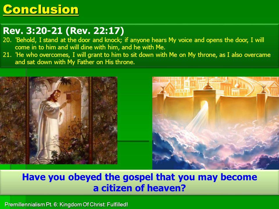 Conclusion Rev. 3:20-21 (Rev. 22:17) 20.