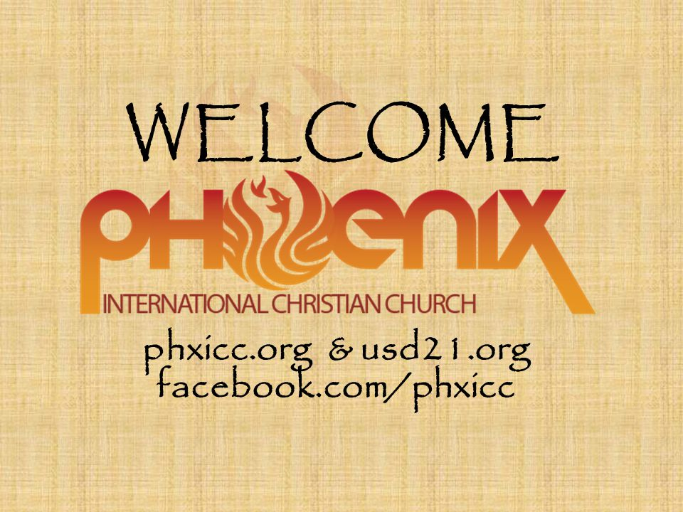 WELCOME phxicc.org & usd21.org facebook.com/phxicc