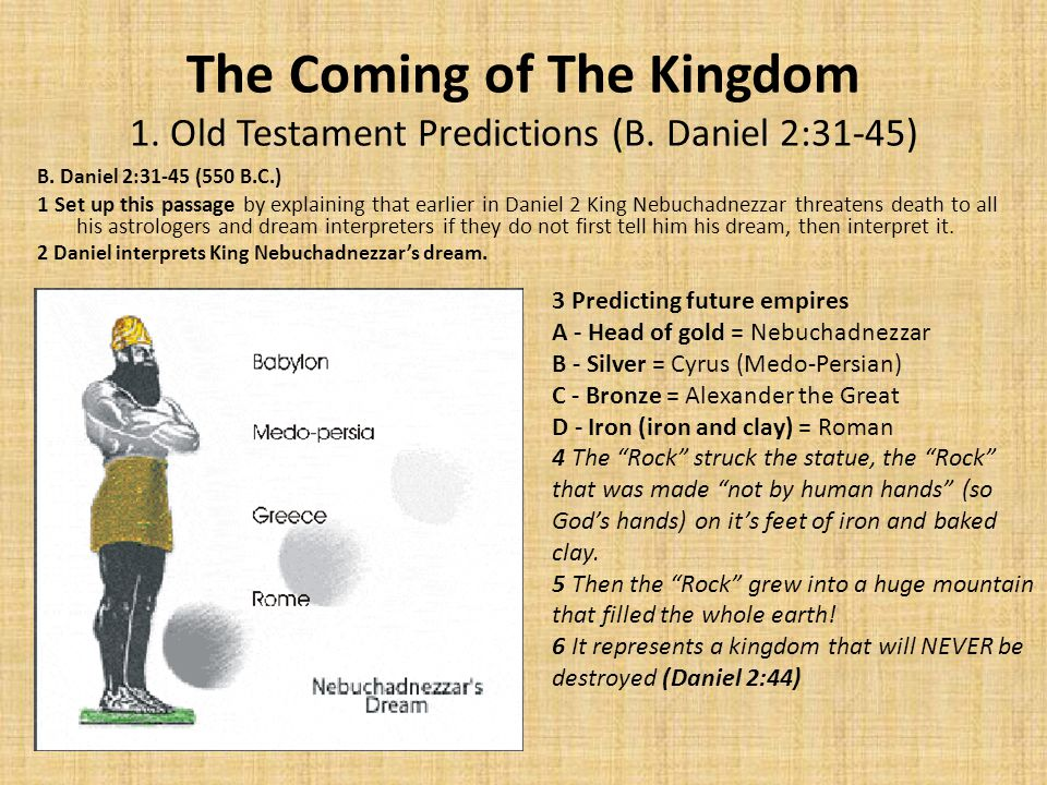 The Coming of The Kingdom 1. Old Testament Predictions (B.