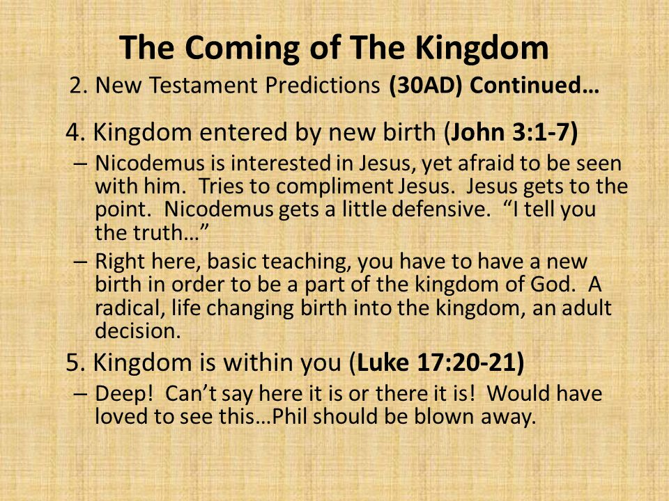 The Coming of The Kingdom 2. New Testament Predictions (30AD) Continued… 4.