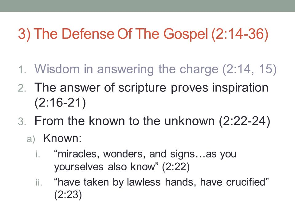3) The Defense Of The Gospel (2:14-36) 1. Wisdom in answering the charge (2:14, 15) 2.