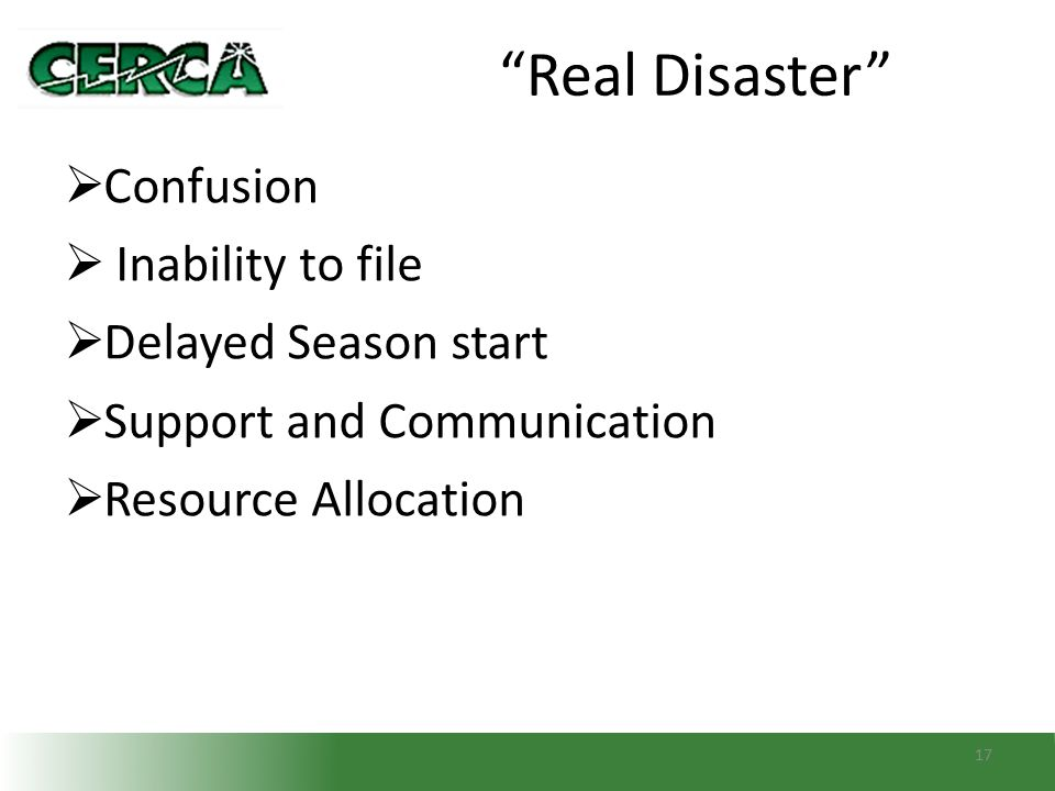 """""""Real Disaster""""  Confusion  Inability to file  Delayed Season start  Support and Communication  Resource Allocation 17"""