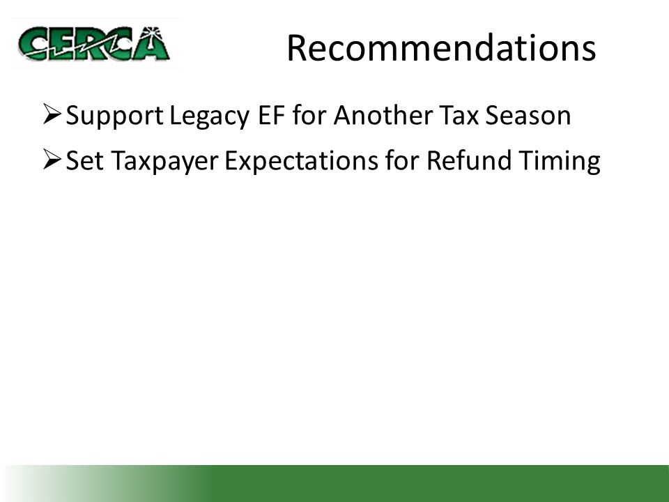 Recommendations  Support Legacy EF for Another Tax Season  Set Taxpayer Expectations for Refund Timing