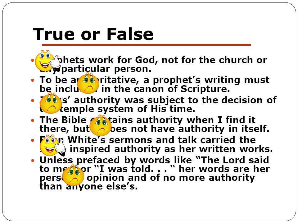 True or False Prophets work for God, not for the church or any particular person.