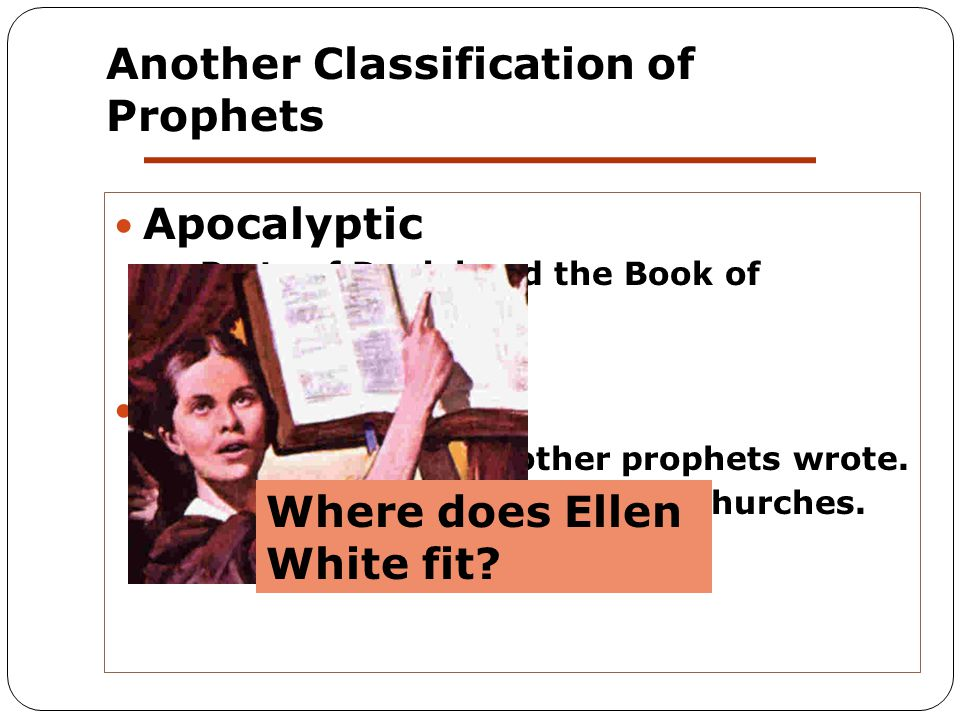 Another Classification of Prophets Apocalyptic Parts of Daniel and the Book of Revelation.