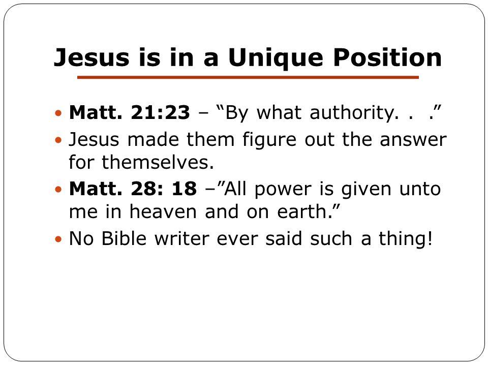 Jesus is in a Unique Position Matt.